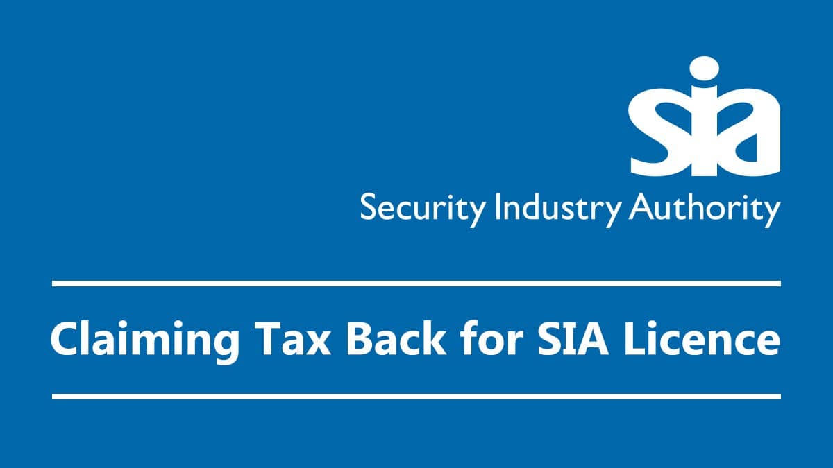 Hmrc Claim Tax Back >> Claiming Tax Back For Your Sia Licence Securigroup Company